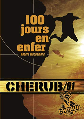 CHERUB, MISSION 01, 100 JOURS EN ENFER