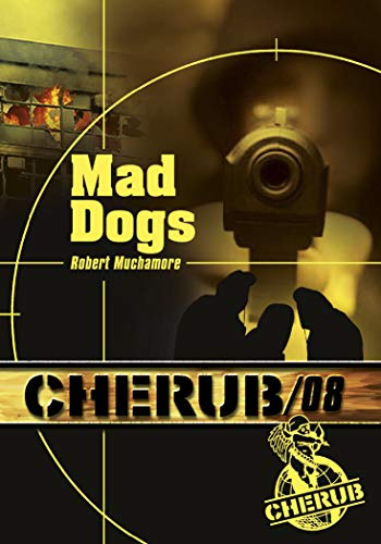 CHERUB, MISSION 08, MAD DOGS